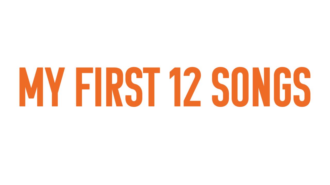 B2rtp4gnr729mopwbihe my first 12 songs