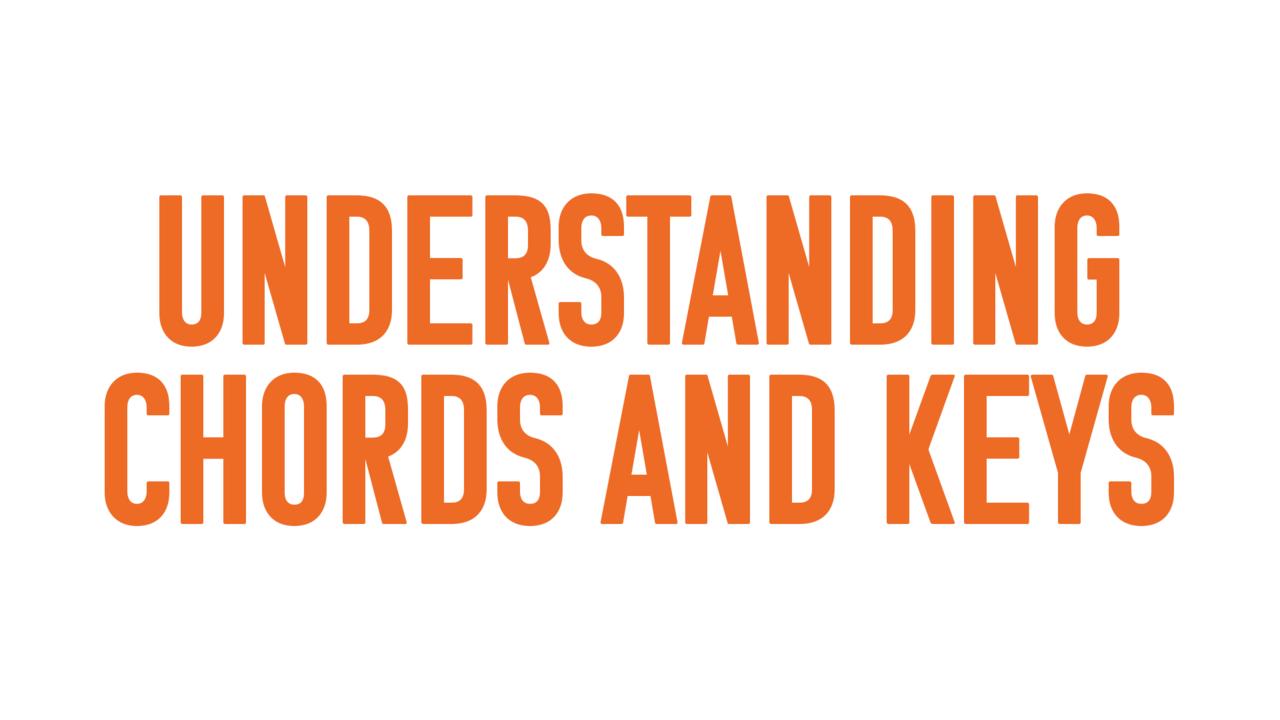 Emejdrsaclxahnvgapqw understanding chords and keys
