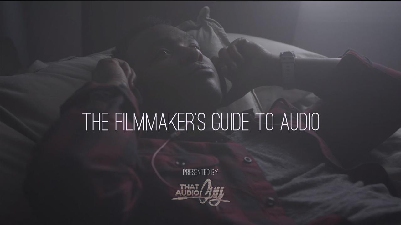 Tlryy8lhrukr2jiucbi9 filmmaker s guide to audio