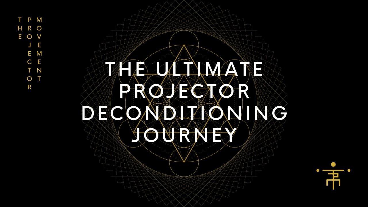 Bgmbrhks4ebs8q6ev0lz human design projector   the ultimate projector deconditioning journey 07