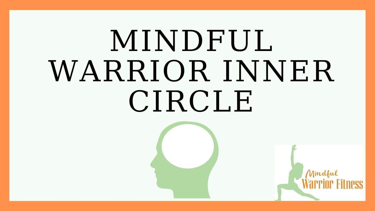 Ir0u79k4tbwfj7h2mt8n mindful warrior inner circle
