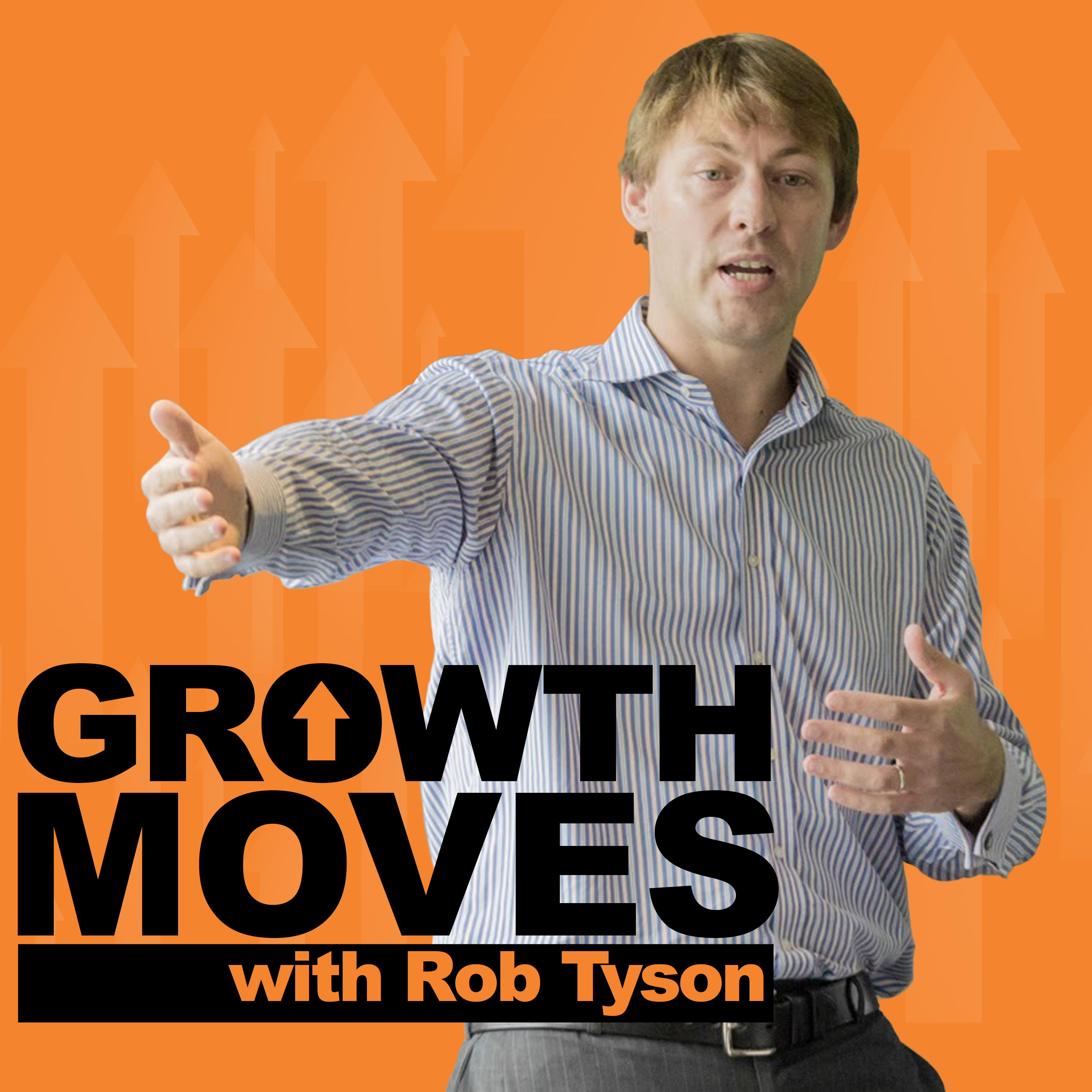 Growth Moves with Rob Tyson