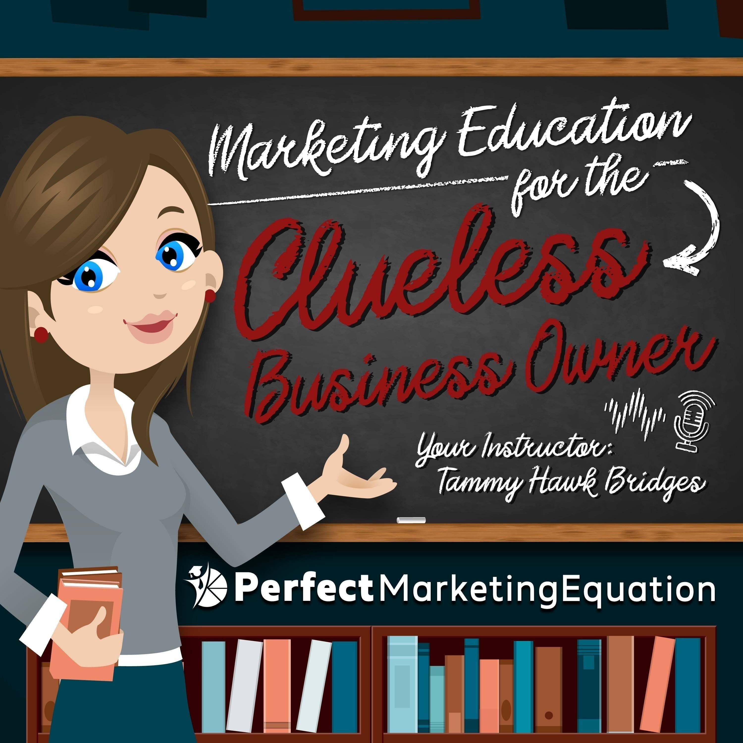 © 2021 Marketing Education for the Clueless Business Owner