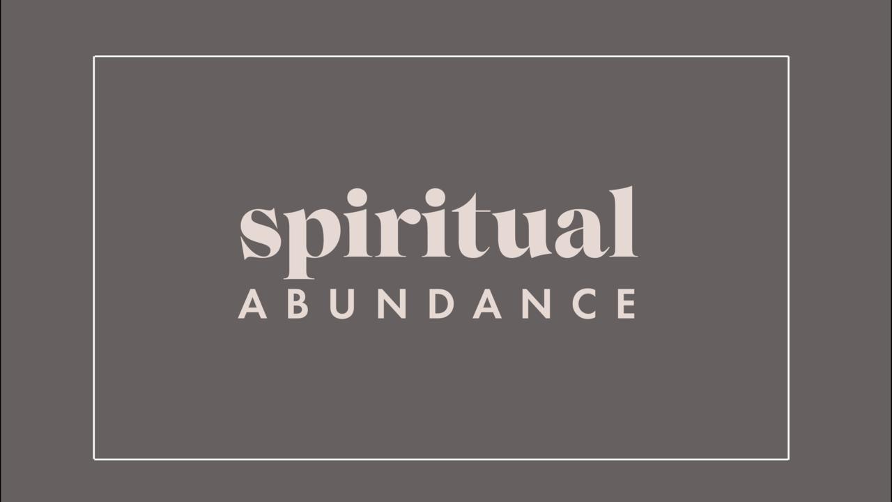 Apaxz3ftrjyzffbvjmkm spiritual abundance