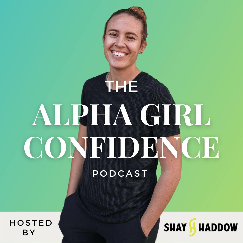 The Alpha Girl Confidence Podcast