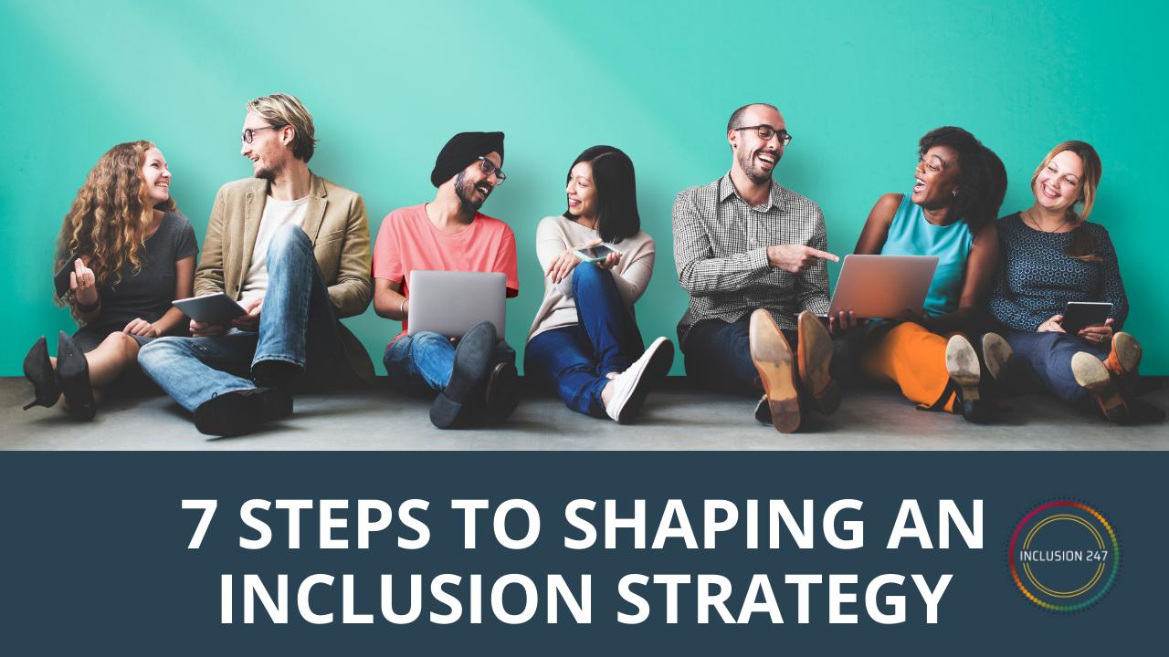 Yjhjmobnrkgo1iqvmqyv 7 steps to shaping an inclusion strategy1280x720