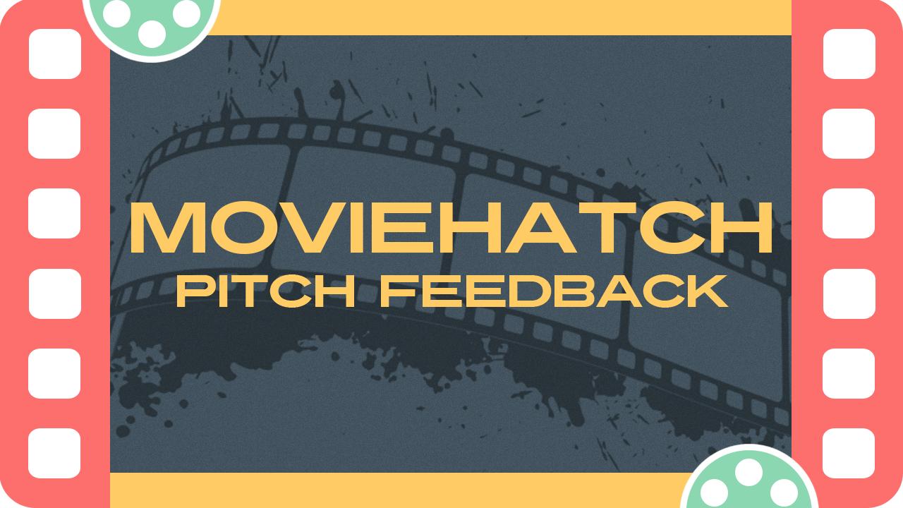 C4j0stvlrk2unrduyl42 moviehatch pitch feedback
