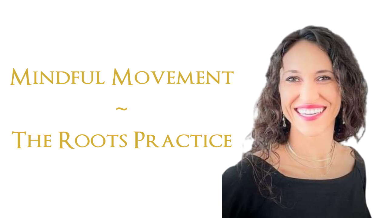 Lc84orrsfksju4bipykh mindful movement roots practice