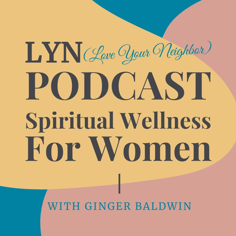 LYN PODCAST Spiritual Wellness for Women