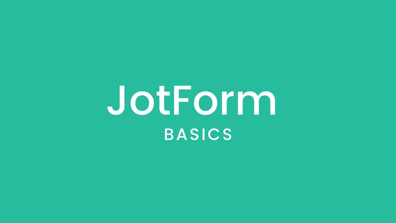 Jrugjdk4tjsybsk0phwi jotform basics 1