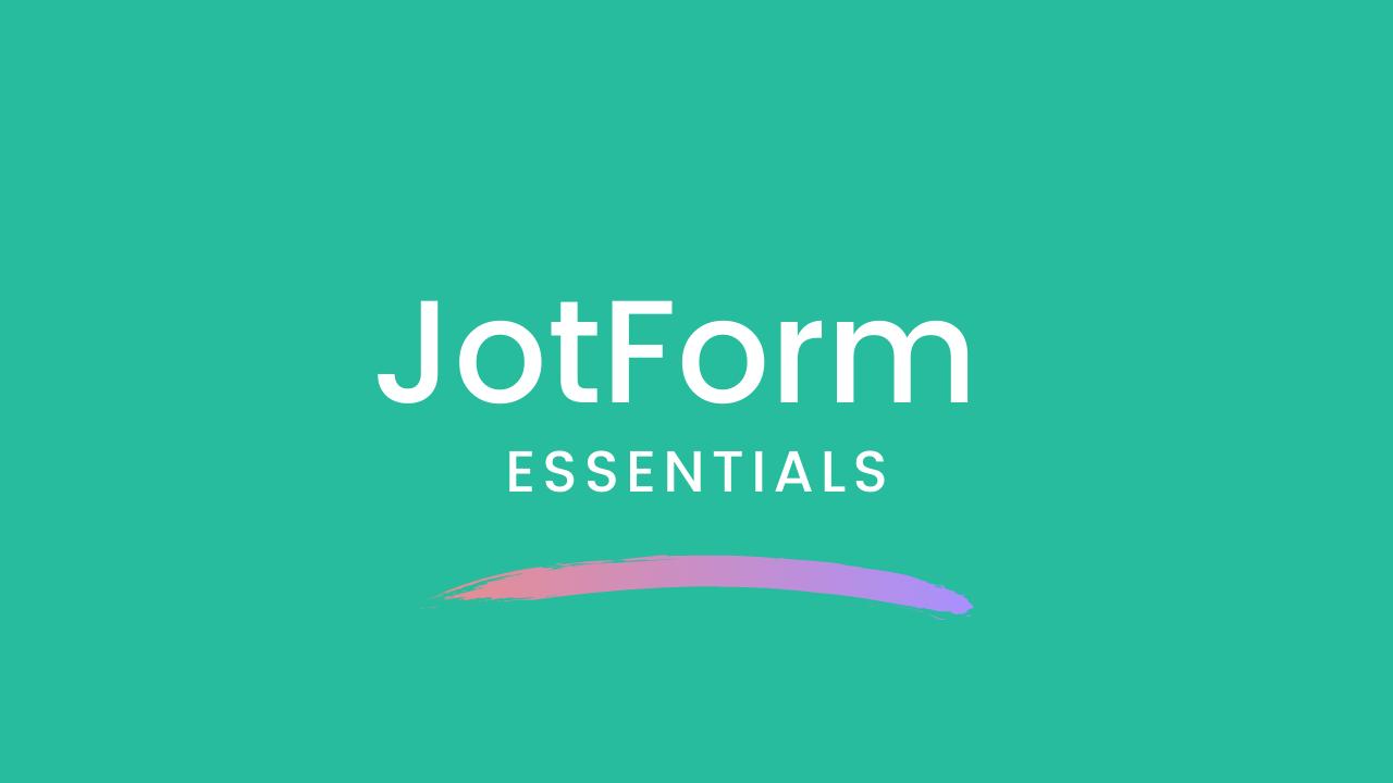 Ogrtx8yerpoz1kg5u1kd jotform essentials