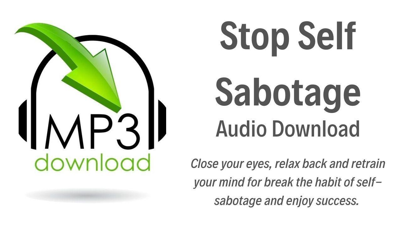 U9zr2cmvsmkldhiqq2nr audio download stop self sabotage