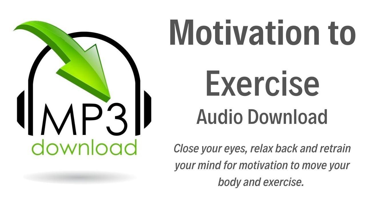 Efyvd9wvr5hyukbly4vz audio download motivation to exercise