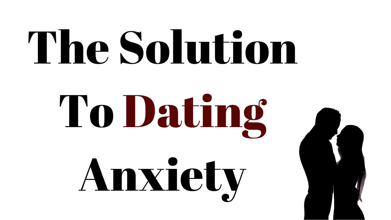 H0zoctqpqtwmekxyacn2 the solution to dating anxiety 1