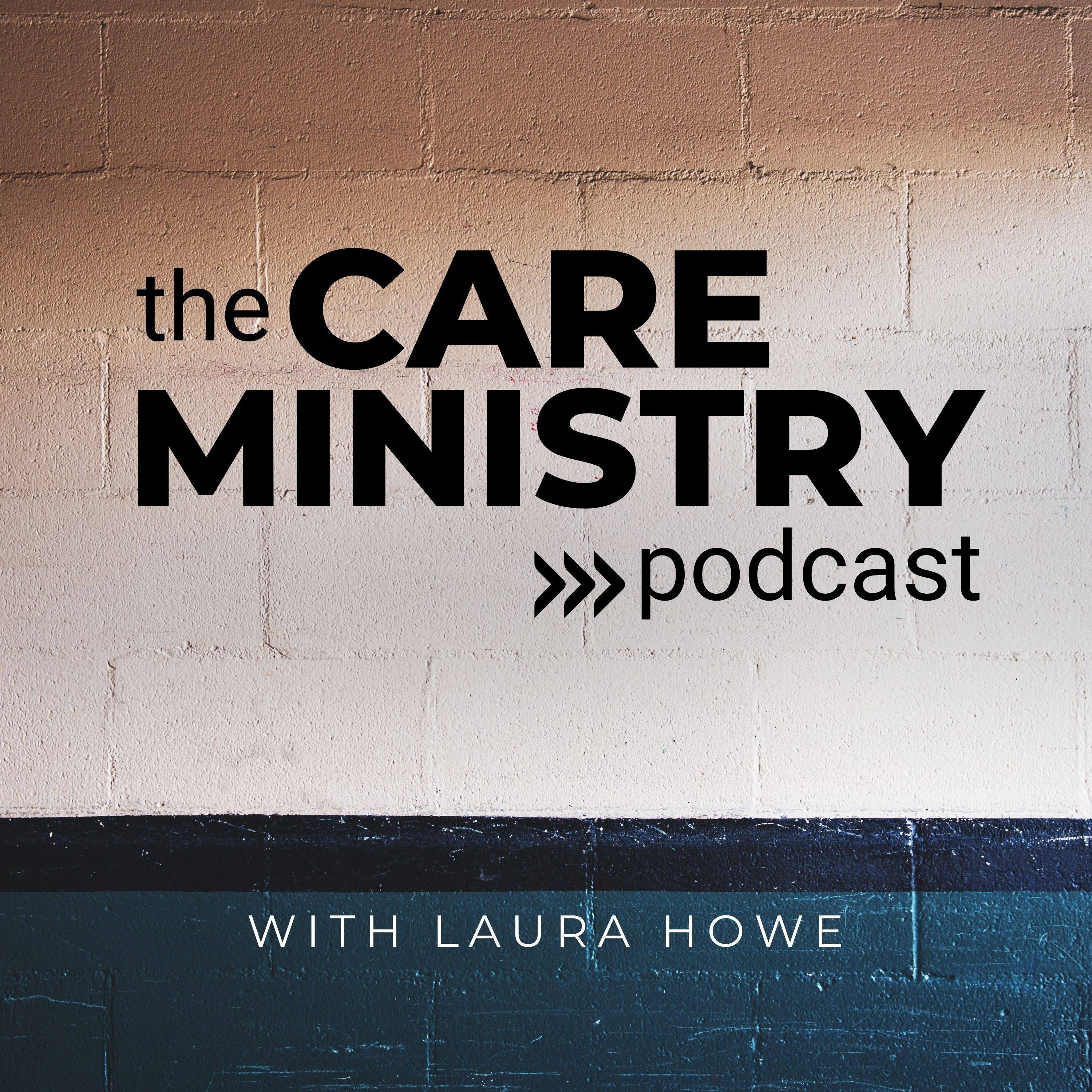 The Care Ministry Podcast