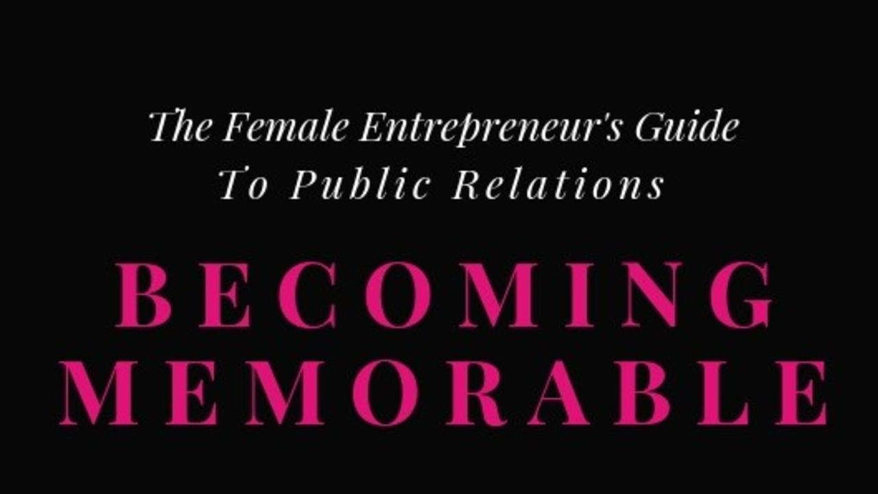 Uor7r7yrrzi9cnm3uboo becoming memorable   the female entrepreneurs guide to public relations   talia davis   web size
