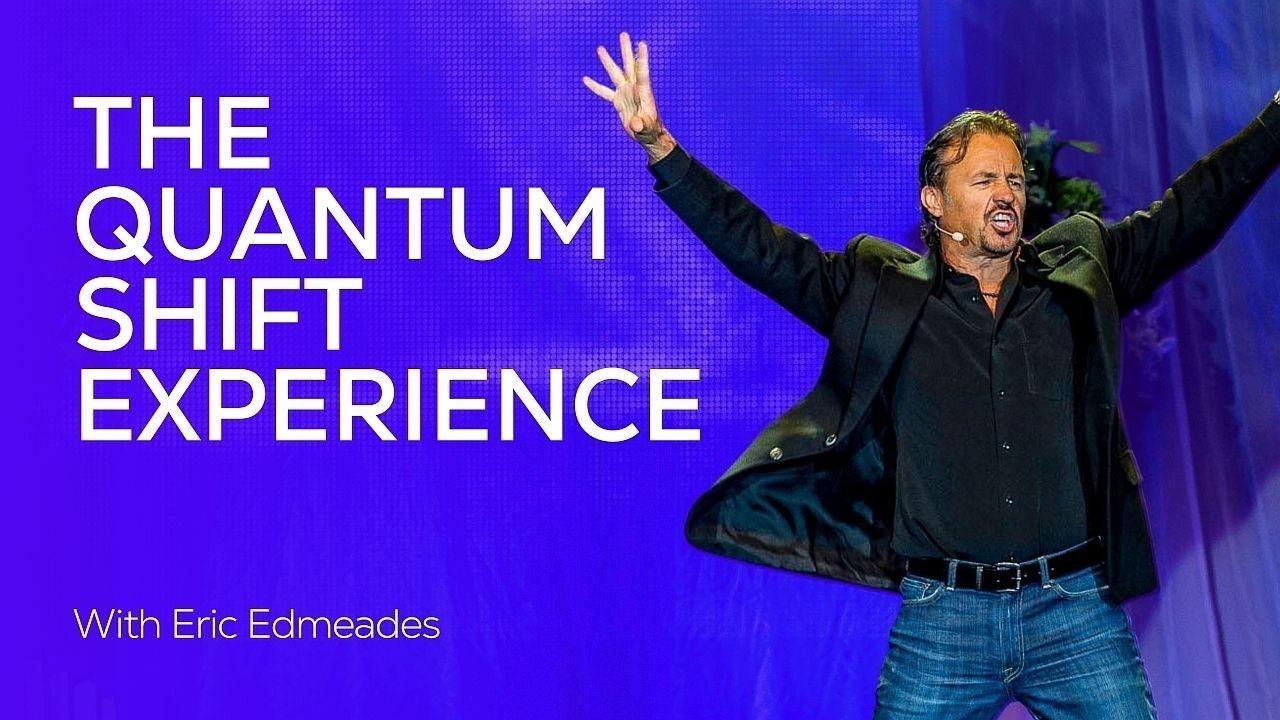 Yxu0gwzzqydbgxgsm7wj y3e2ajxvs1gcuffxvmhw eric edmeades quantum shift experience