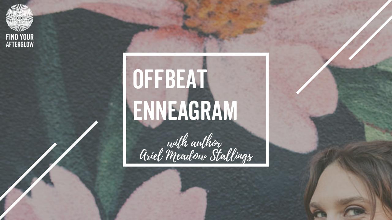 Zftfedkbsfesyrhyyw22 offbeat enneagram online course from ariel meadow stallings