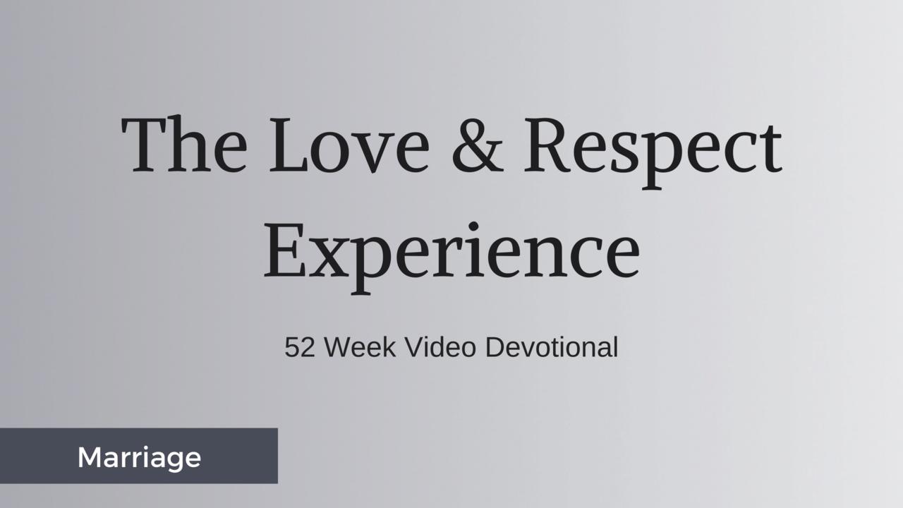 Zmj3bjczsfyyxgz4bqtq love and respect experience 52 weeks 1