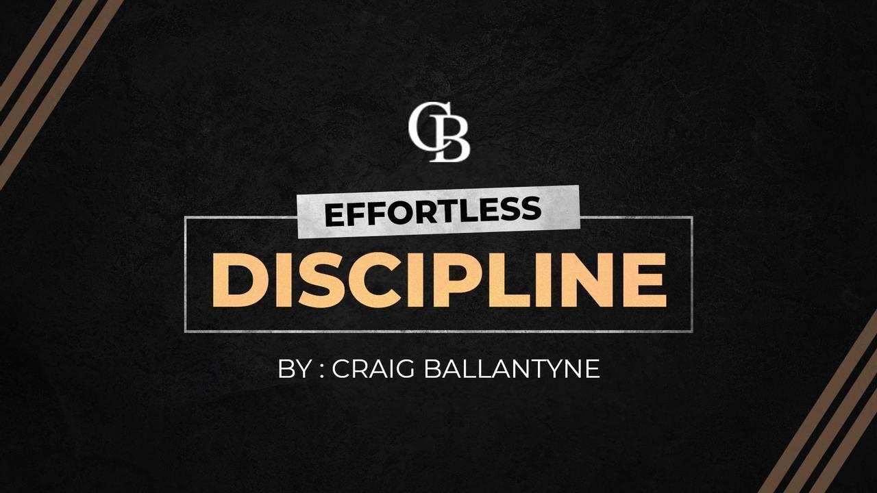 Effortless Discipline
