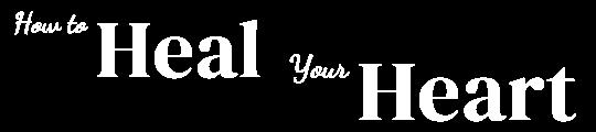 08b6gh0utki8hwudegjo how to heal your heart 540x120 logo white letters 1