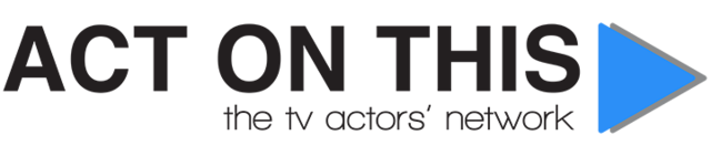 Act On This - The TV Actors' Network