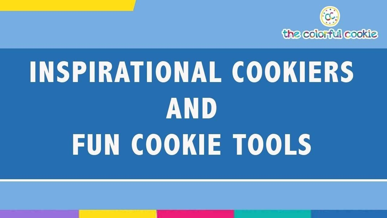 Inspirational Cookiers And Fun Cookie Tools