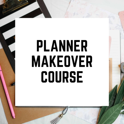 Planner Makeover Course $49