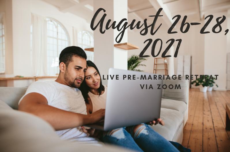 Live Pre-Marriage Retreats via Zoom (Aug 26-28, 2021) - LifeWorks Group, LLC
