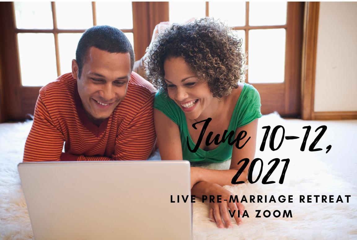 Live Pre-Marriage Retreats via Zoom (June 10-12, 2021) - LifeWorks Group, LLC