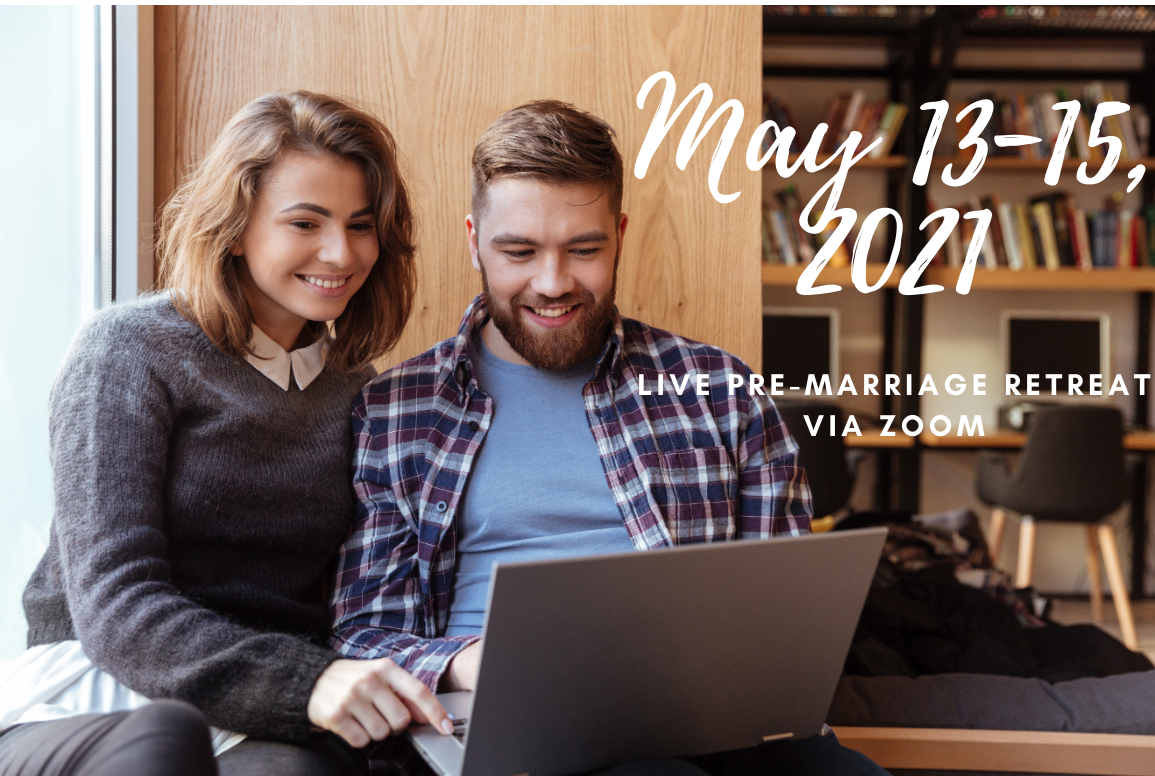 Live Pre-Marriage Retreats via Zoom (May 13-15, 2021) - LifeWorks Group, LLC