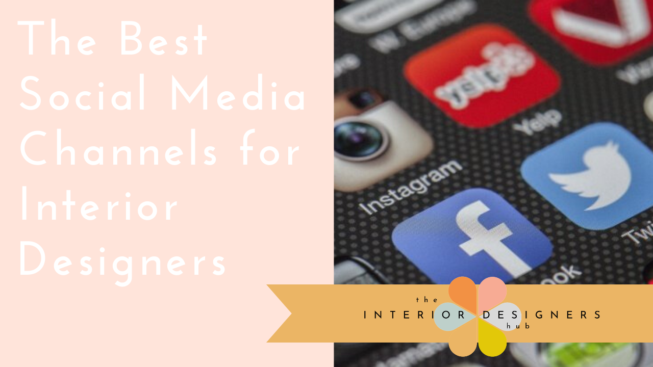 The best social media channels for interior designers