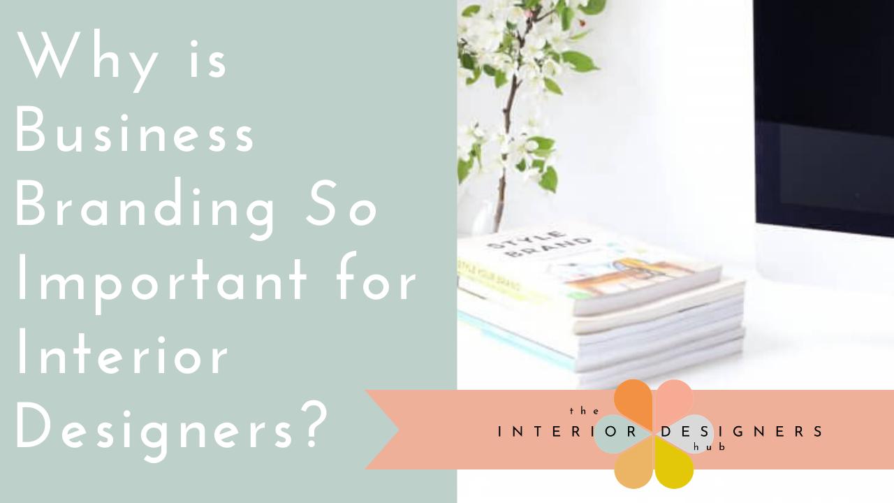 Why is Business Branding So Important for Interior Designers?