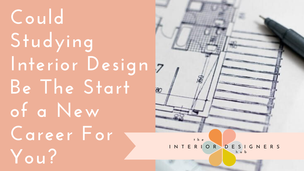 Could Studying Interior Design Be The Start of a New Career For You?