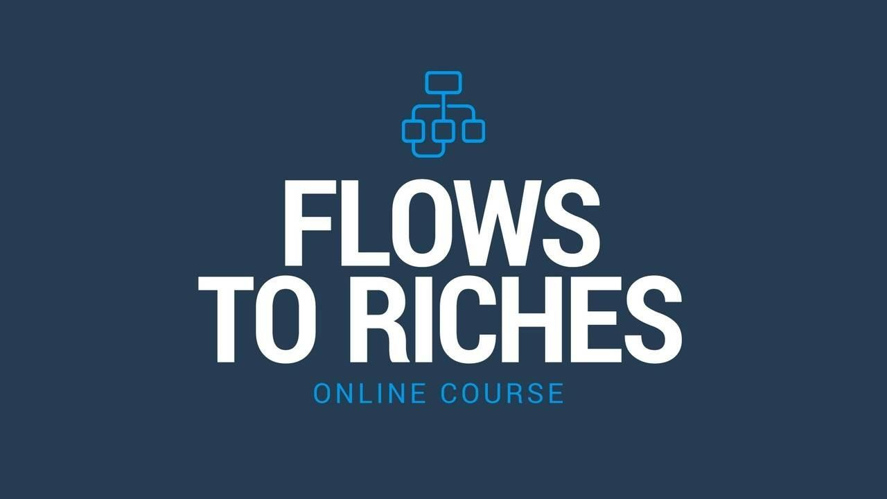 Flows to Riches Course