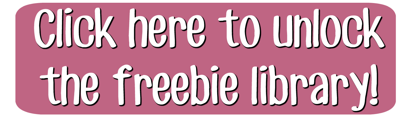 Click here to unlock the freebie library!