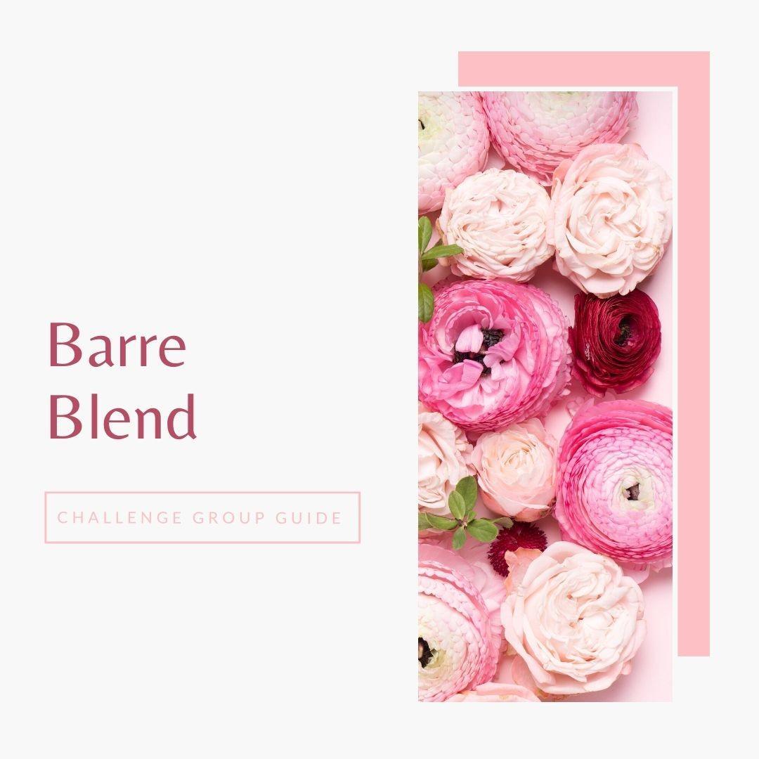 Barre Blend Challenge Group Guide