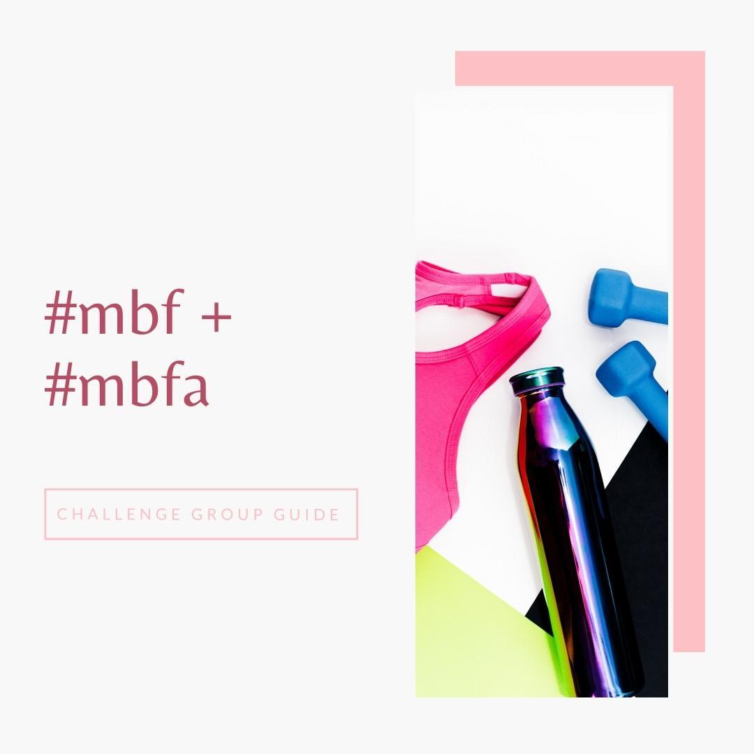 #mbf + #mbfa Challenge Group Guide