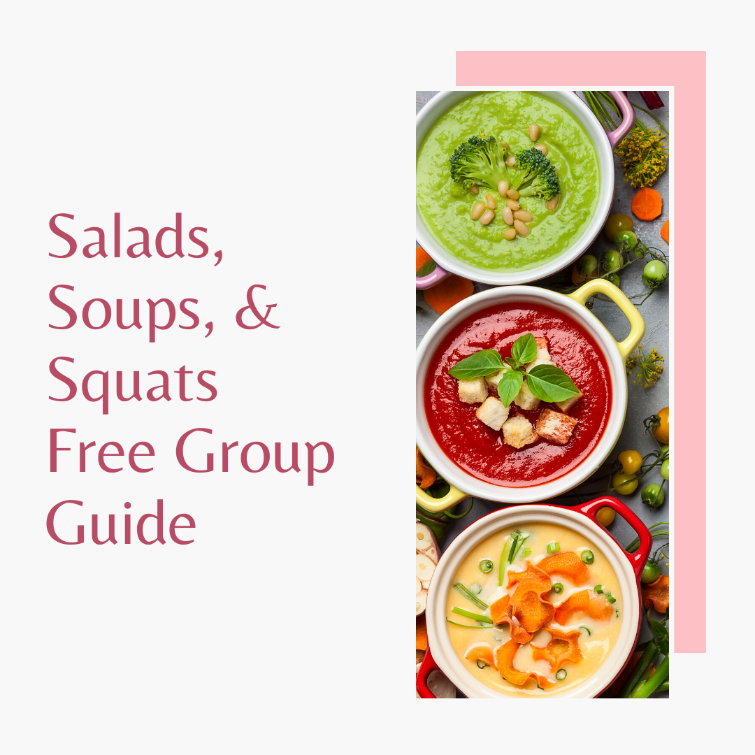 Salads, Soups, and Squats Free Group Guide