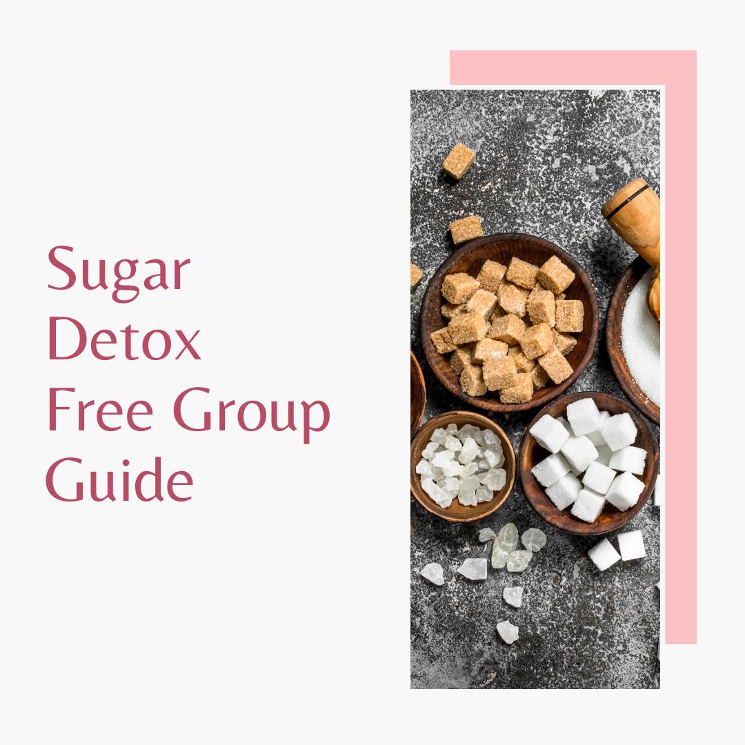 Sugar Detox Free Group Guide