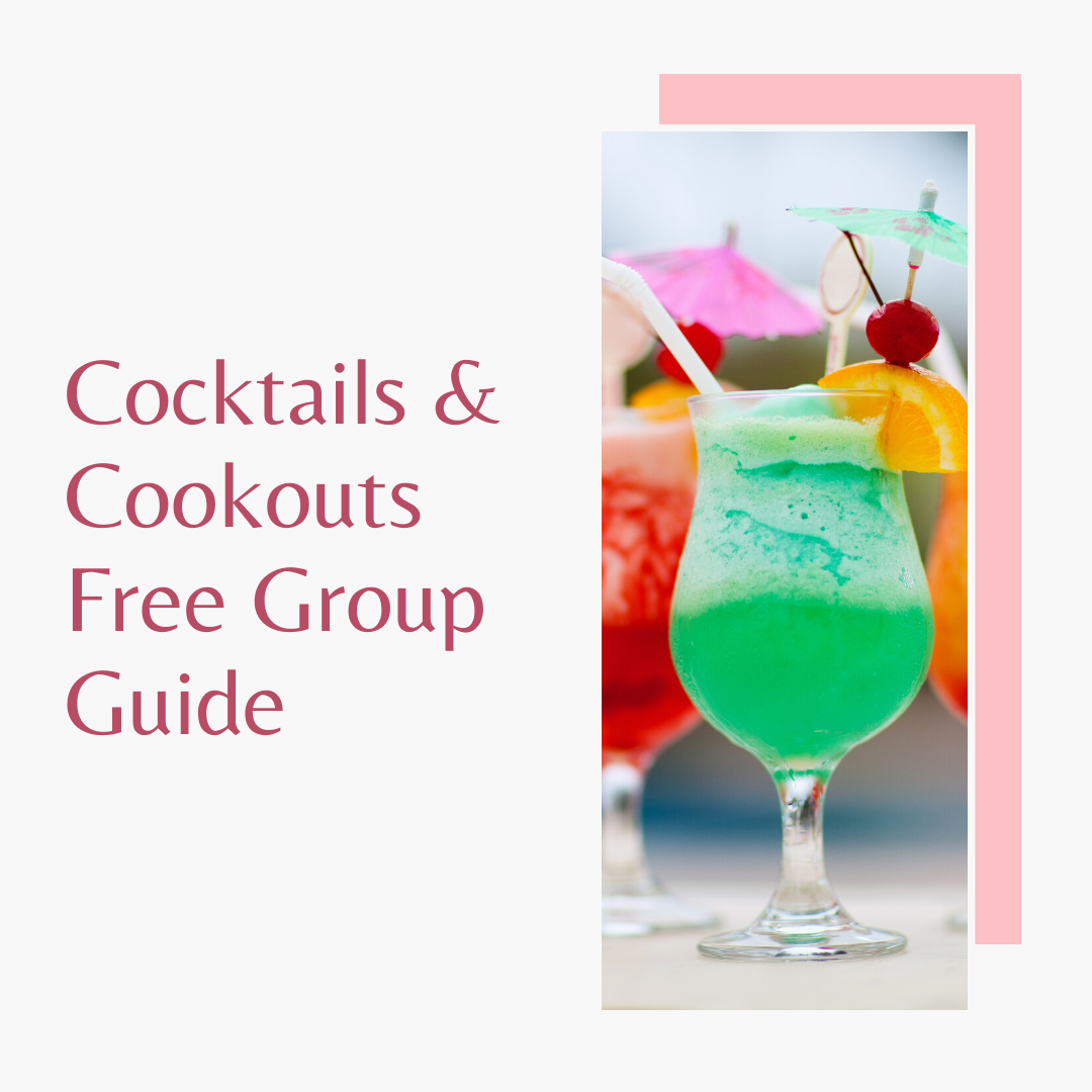 Cocktails + Cookouts Free Group Guide