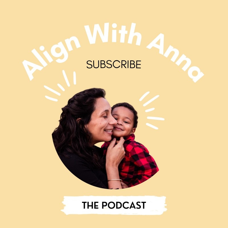 Align With Anna Podcast by Anna Ortiz-Aragon