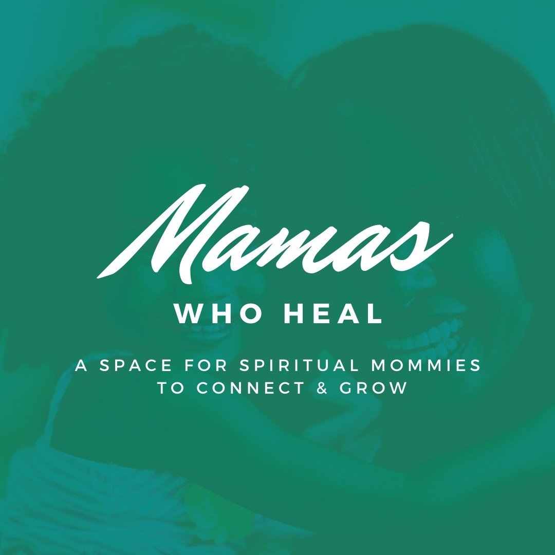 Mamas Who Heal Facebook Group