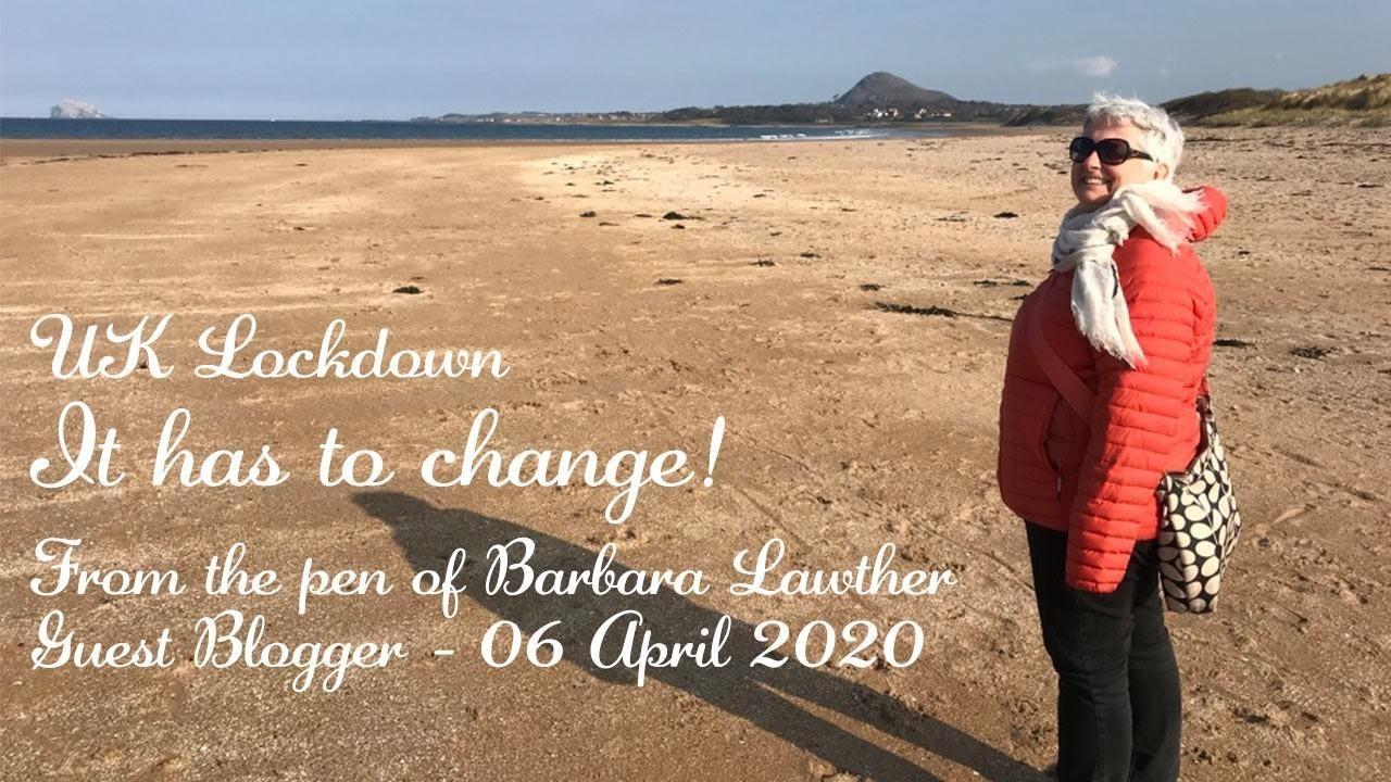 UK Lockdown - 6 April 2020: It has to change!
