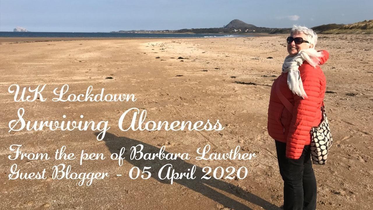 UK Lockdown - 5 April 2020: Surviving Aloneness