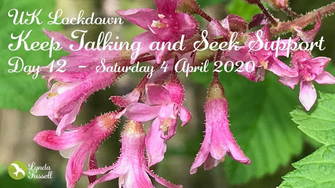 UK Lockdown - 4 April 2020: Keep talking and Seek Support