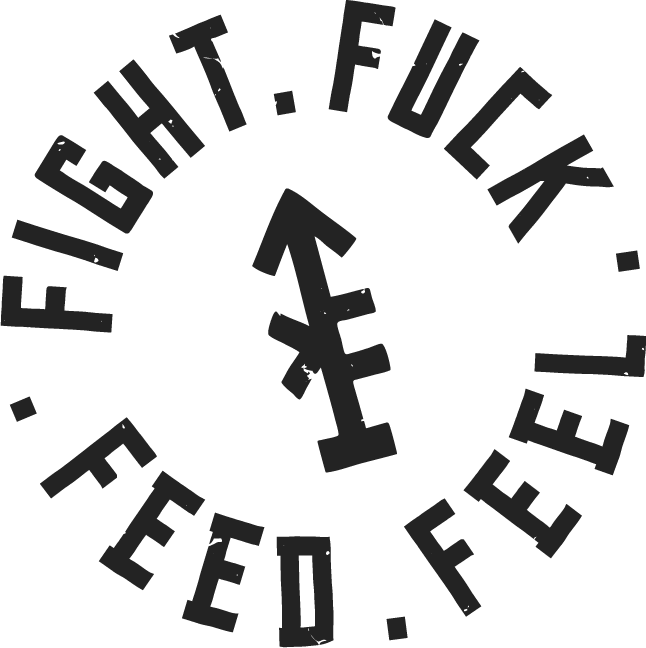 Fight Fuck Feed Feel badge
