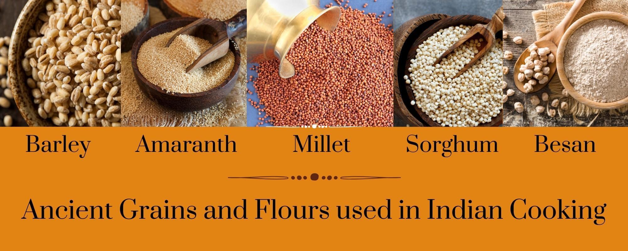 Vegan Indian Recipe Grains Barley, Amaranth, Millet, Sorghum, Besan: Ancient Grains and Flours used in Indian Cooking