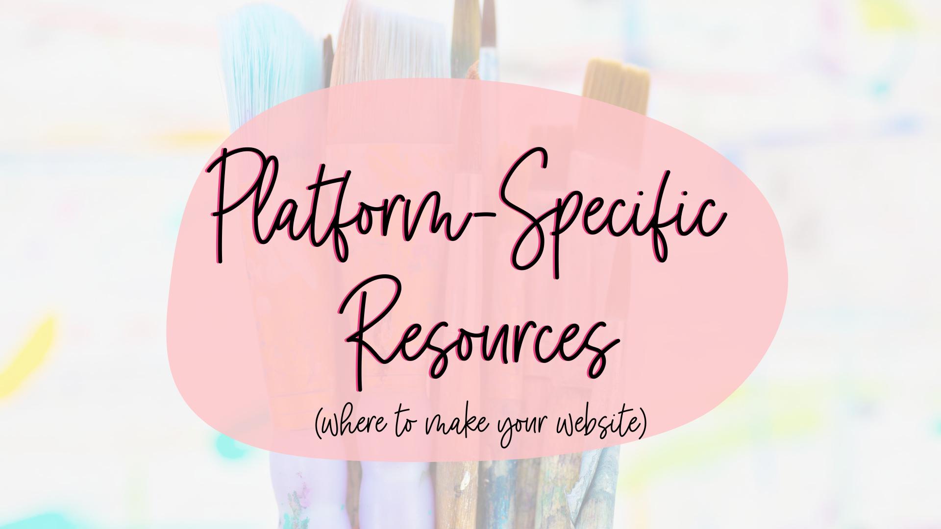 Platform Specific Resources