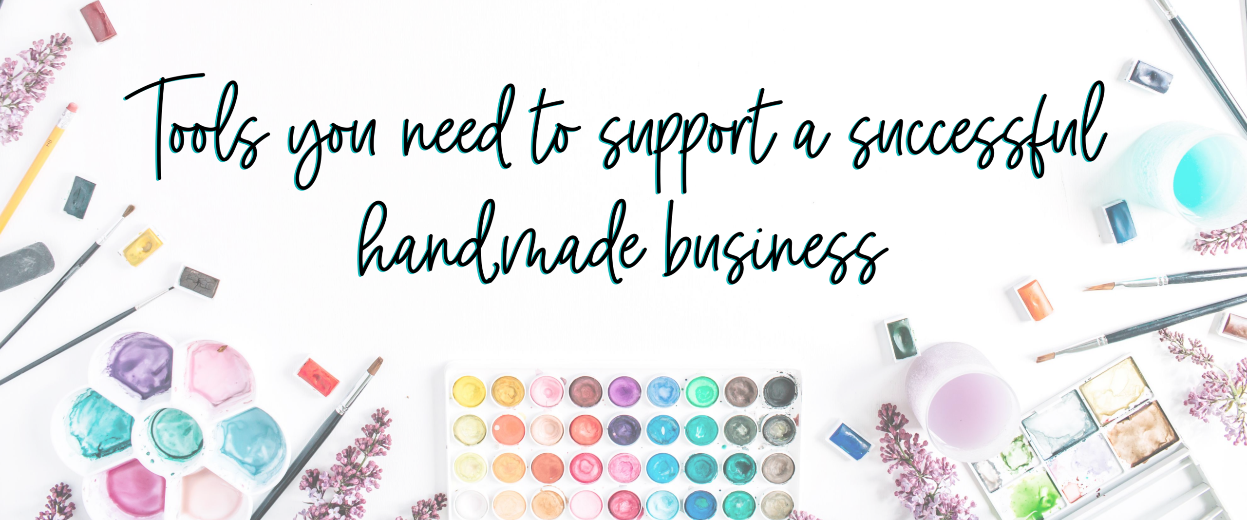 Tools you need to support a successful handmade business